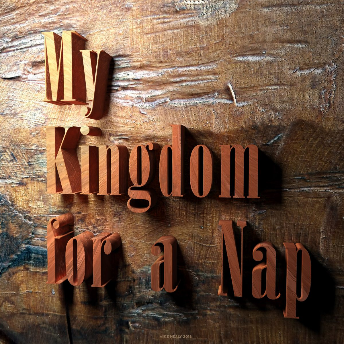 My Kingdom for a Nap